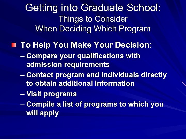 Getting into Graduate School: Things to Consider When Deciding Which Program To Help You