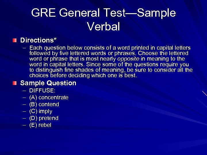 GRE General Test—Sample Verbal Directions* – Each question below consists of a word printed