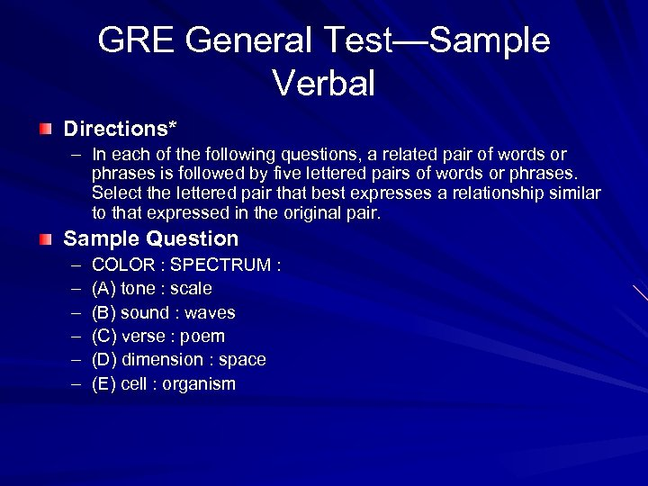 GRE General Test—Sample Verbal Directions* – In each of the following questions, a related
