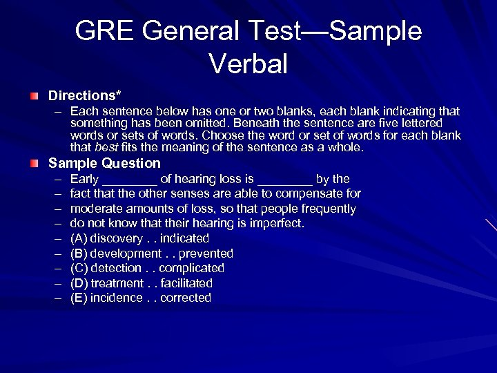 GRE General Test—Sample Verbal Directions* – Each sentence below has one or two blanks,