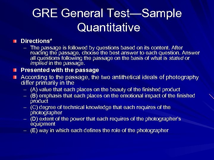 GRE General Test—Sample Quantitative Directions* – The passage is followed by questions based on