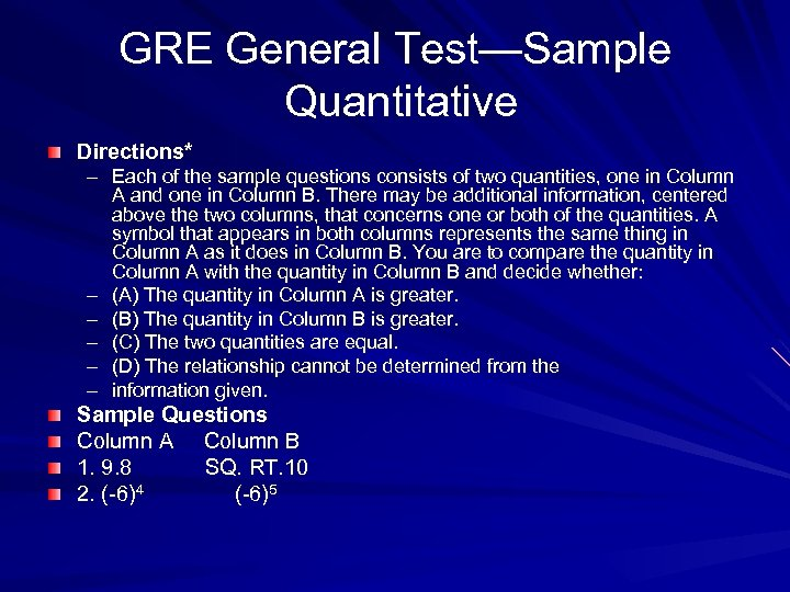 GRE General Test—Sample Quantitative Directions* – Each of the sample questions consists of two