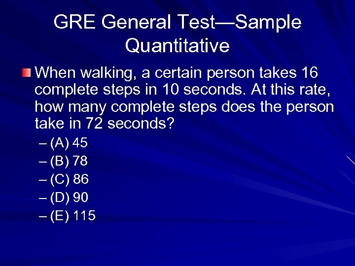 GRE General Test—Sample Quantitative When walking, a certain person takes 16 complete steps in