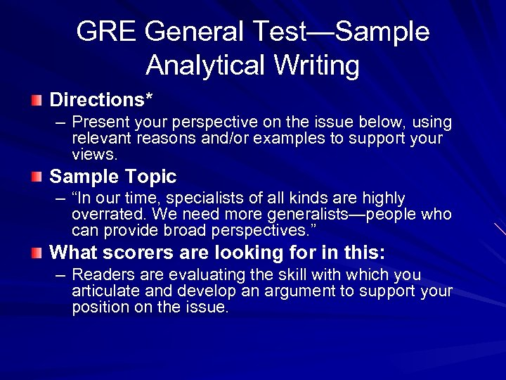GRE General Test—Sample Analytical Writing Directions* – Present your perspective on the issue below,