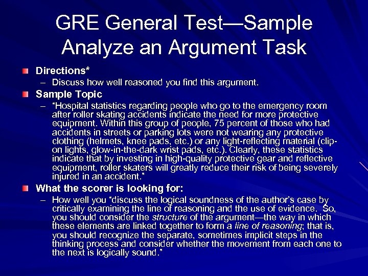GRE General Test—Sample Analyze an Argument Task Directions* – Discuss how well reasoned you