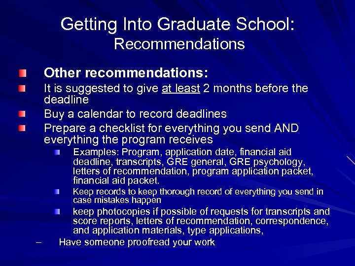 Getting Into Graduate School: Recommendations Other recommendations: It is suggested to give at least