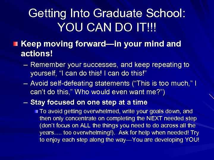 Getting Into Graduate School: YOU CAN DO IT!!! Keep moving forward—in your mind actions!