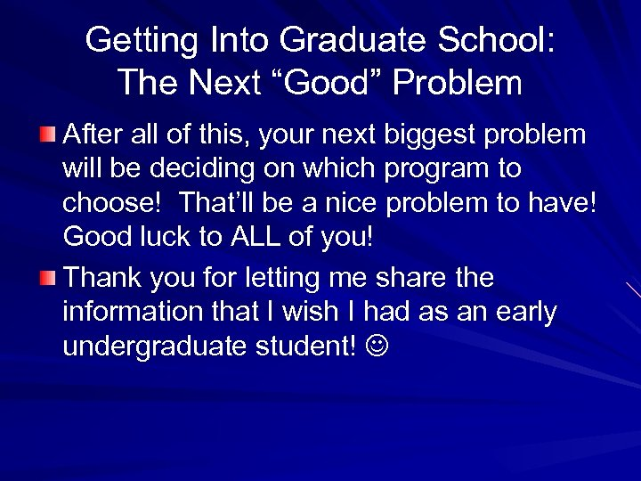 "Getting Into Graduate School: The Next ""Good"" Problem After all of this, your next"