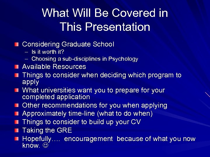 What Will Be Covered in This Presentation Considering Graduate School – Is it worth
