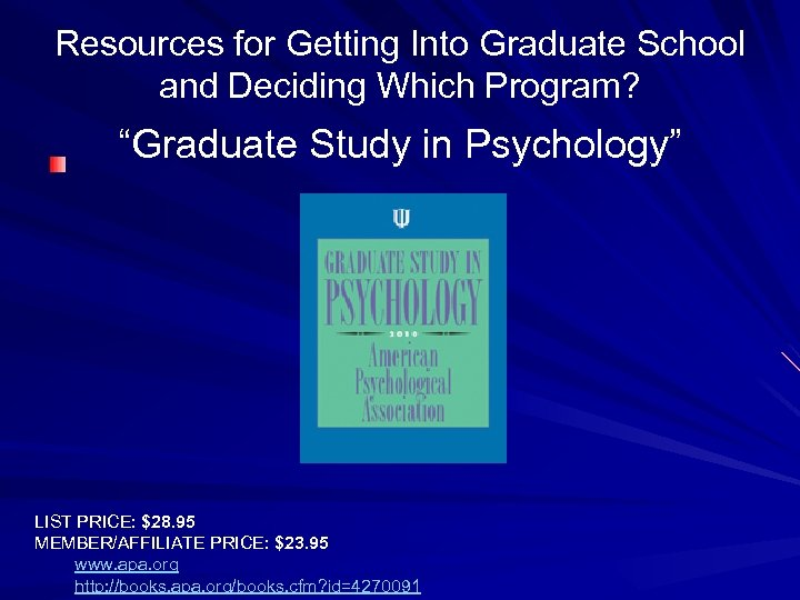 """Resources for Getting Into Graduate School and Deciding Which Program? """"Graduate Study in Psychology"""""""