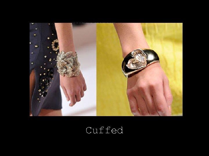 Cuffed