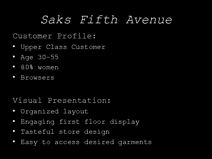 Saks Fifth Avenue Customer Profile: • • Upper Class Customer Age 30 -55 80%