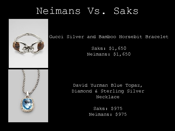 Neimans Vs. Saks Gucci Silver and Bamboo Horsebit Bracelet Saks: $1, 650 Neimans: $1,
