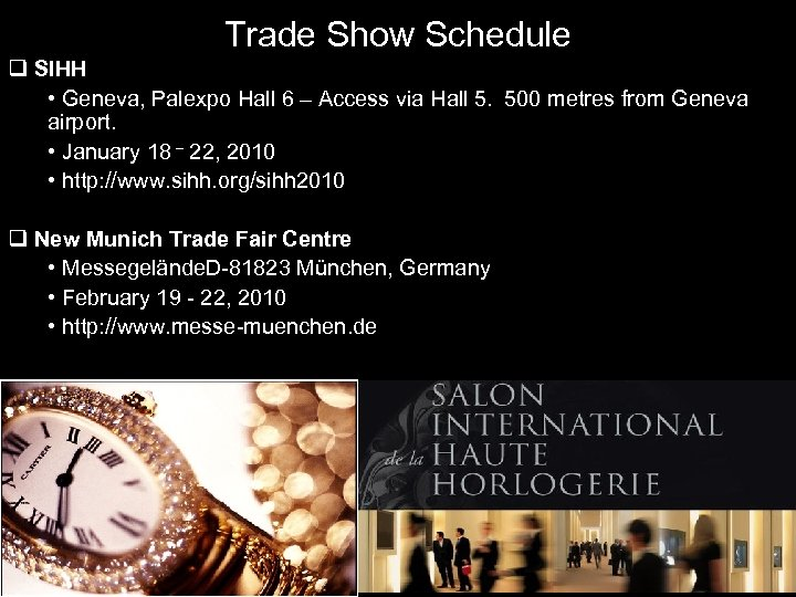 Trade Show Schedule q SIHH • Geneva, Palexpo Hall 6 – Access via Hall