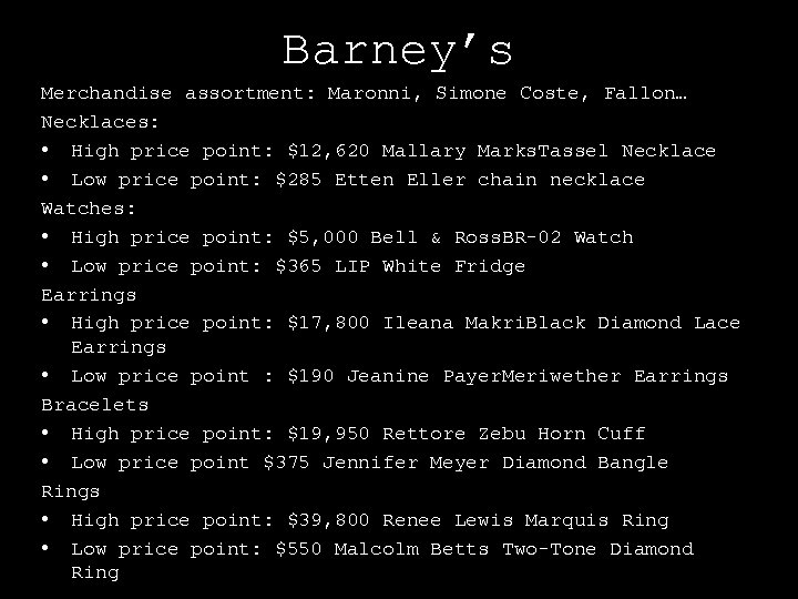 Barney's Merchandise assortment: Maronni, Simone Coste, Fallon… Necklaces: • High price point: $12, 620