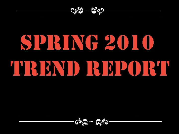spring 2010 trend report