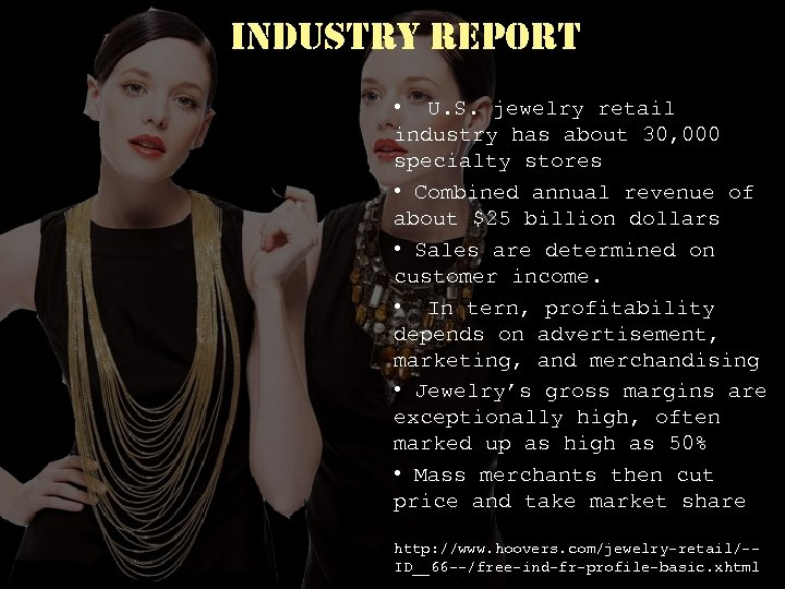 industry report • U. S. jewelry retail industry has about 30, 000 specialty stores