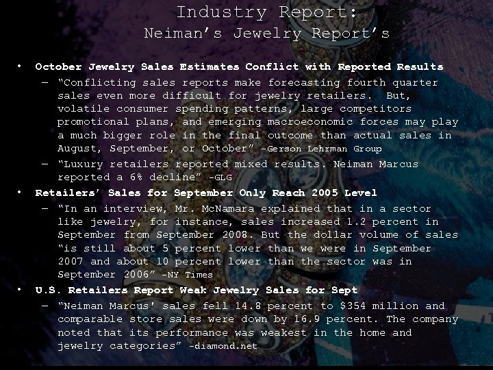 Industry Report: Neiman's Jewelry Report's • • • October Jewelry Sales Estimates Conflict with