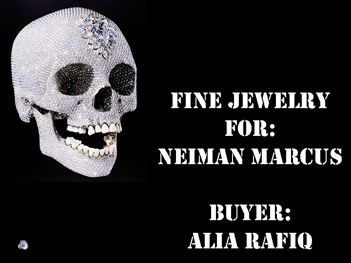 fine Jewelry for: neiman marcus Buyer: alia rafiq
