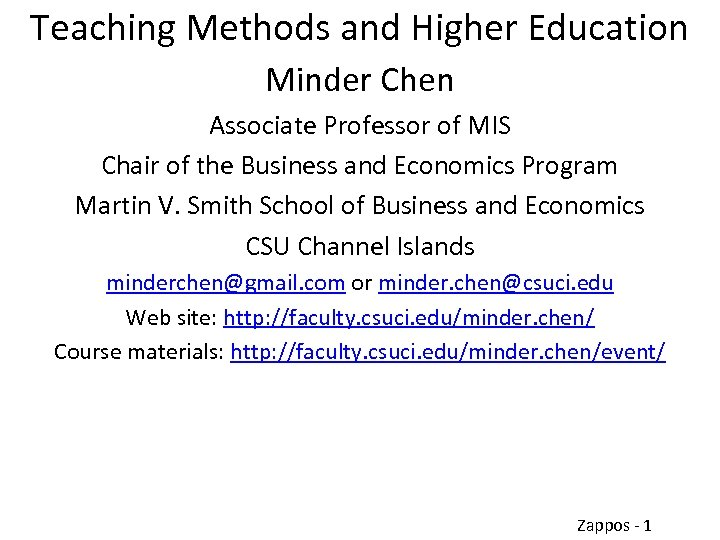Teaching Methods and Higher Education Minder Chen Associate Professor of MIS Chair of the