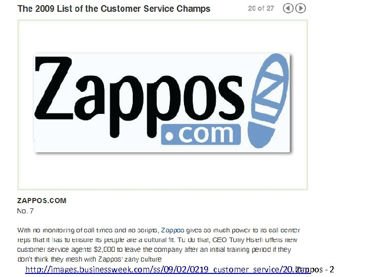 http: //images. businessweek. com/ss/09/02/0219_customer_service/20. htm Zappos - 2