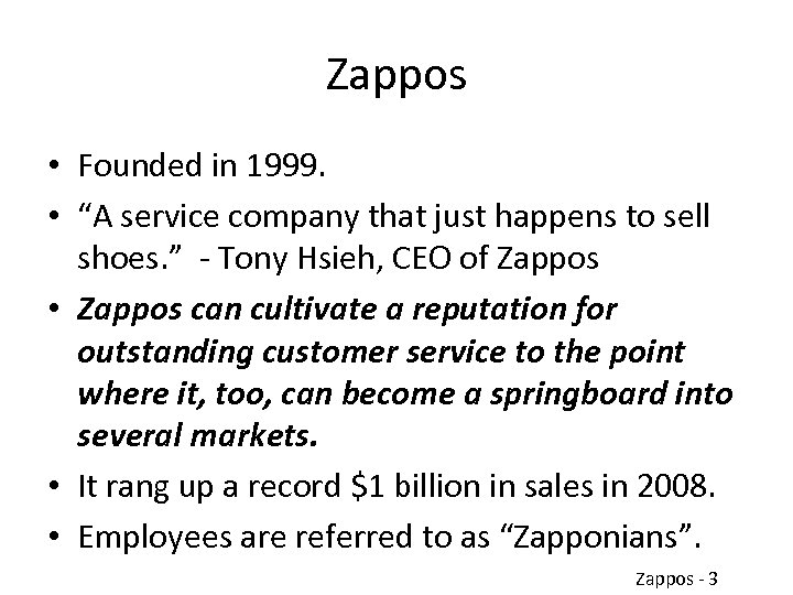 """Zappos • Founded in 1999. • """"A service company that just happens to sell"""