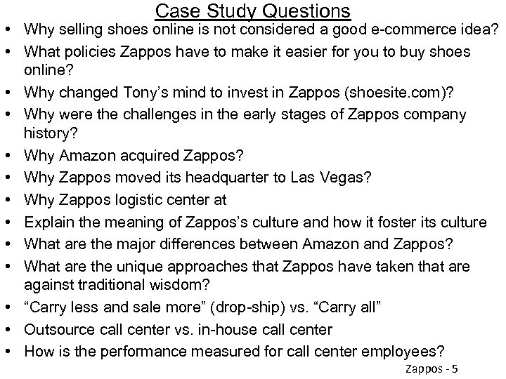Case Study Questions • Why selling shoes online is not considered a good e-commerce