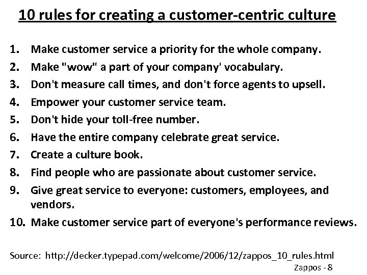 10 rules for creating a customer-centric culture 1. 2. 3. 4. 5. 6. 7.