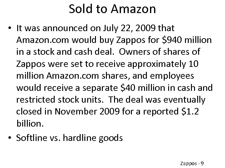Sold to Amazon • It was announced on July 22, 2009 that Amazon. com