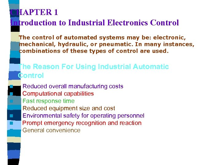 CHAPTER 1 Introduction to Industrial Electronics Control The control of automated systems may be:
