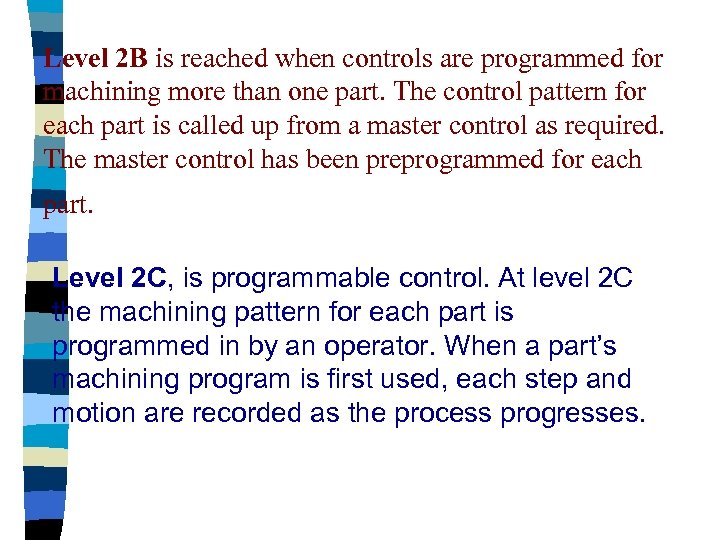 Level 2 B is reached when controls are programmed for machining more than one