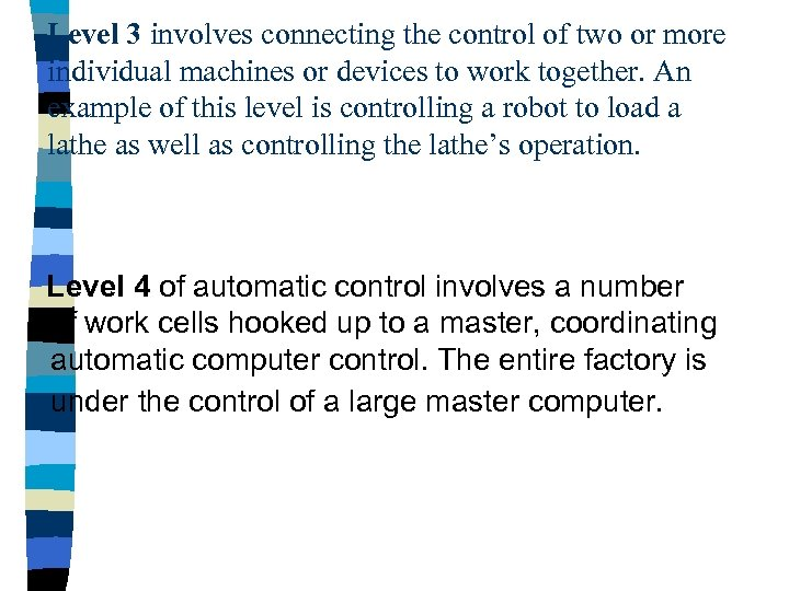 Level 3 involves connecting the control of two or more individual machines or devices