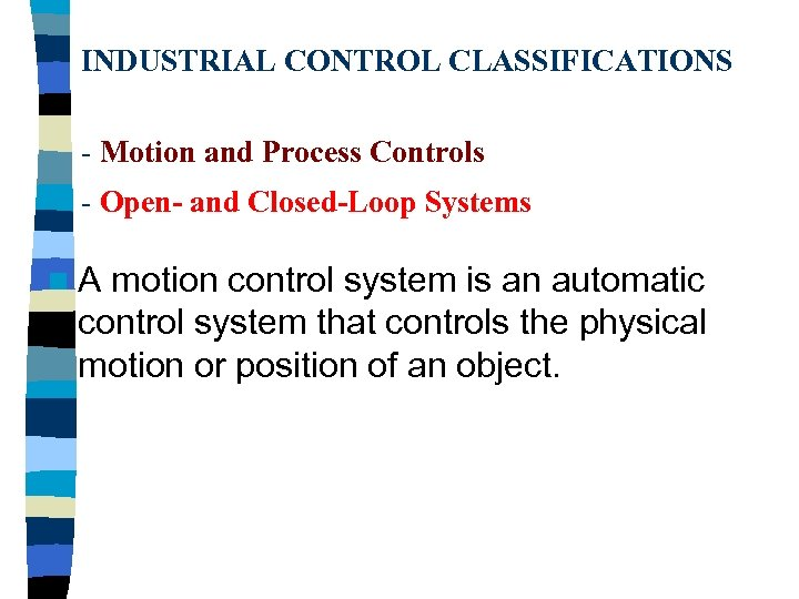 INDUSTRIAL CONTROL CLASSIFICATIONS - Motion and Process Controls - Open- and Closed-Loop Systems n.