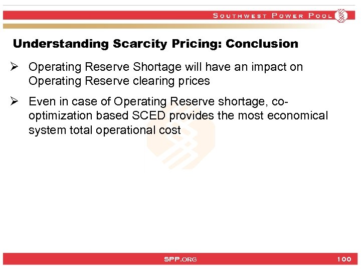 Understanding Scarcity Pricing: Conclusion Ø Operating Reserve Shortage will have an impact on Operating