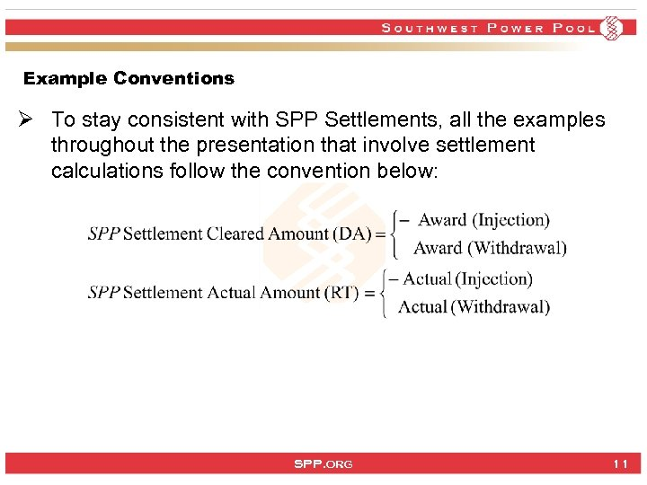 Example Conventions Ø To stay consistent with SPP Settlements, all the examples throughout the