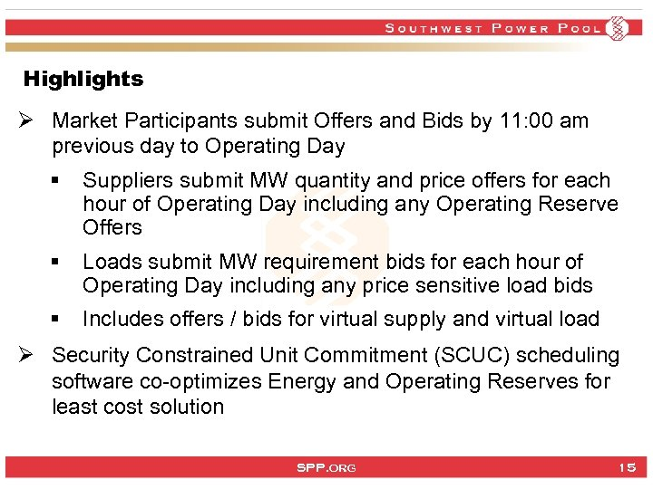 Highlights Ø Market Participants submit Offers and Bids by 11: 00 am previous day
