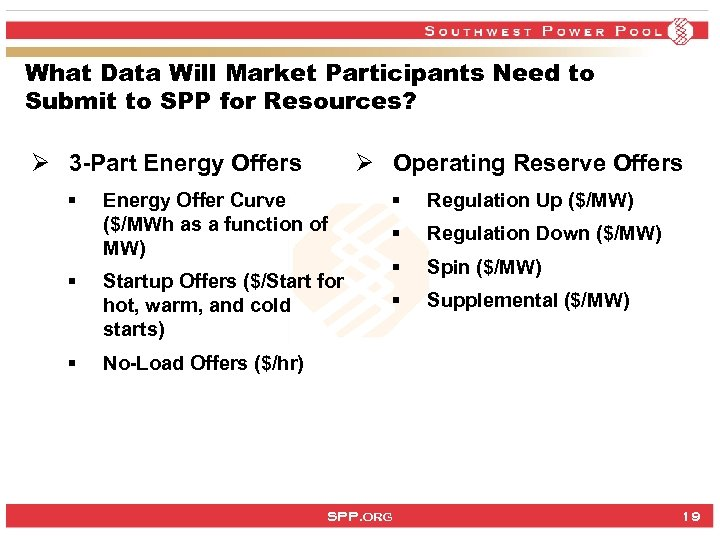 What Data Will Market Participants Need to Submit to SPP for Resources? Ø 3