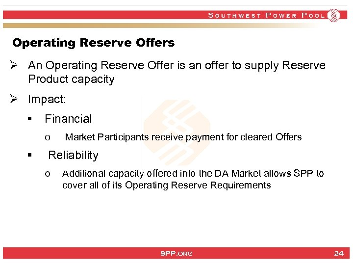Operating Reserve Offers Ø An Operating Reserve Offer is an offer to supply Reserve