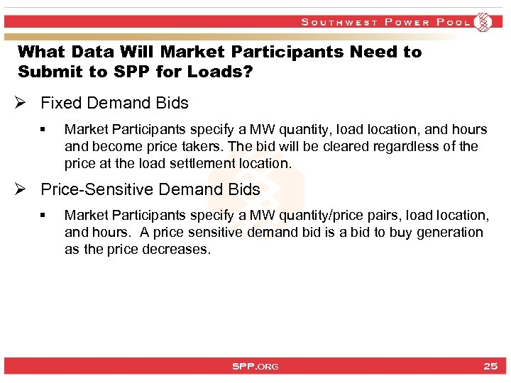 What Data Will Market Participants Need to Submit to SPP for Loads? Ø Fixed