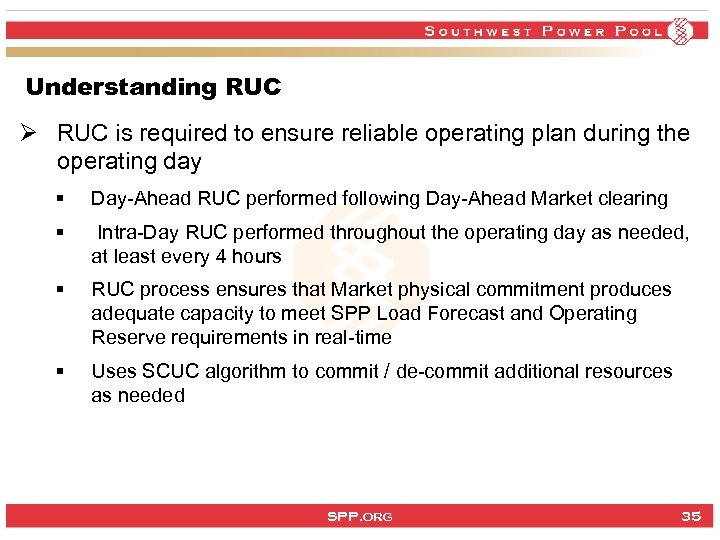 Understanding RUC Ø RUC is required to ensure reliable operating plan during the operating