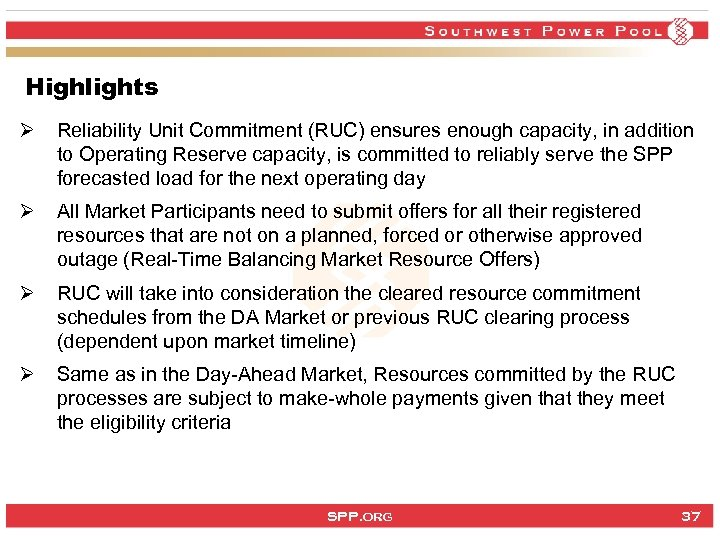 Highlights Ø Reliability Unit Commitment (RUC) ensures enough capacity, in addition to Operating Reserve