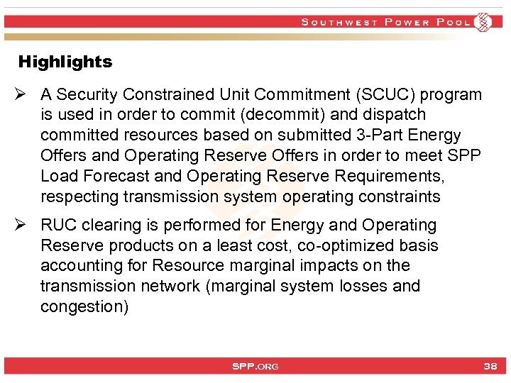 Highlights Ø A Security Constrained Unit Commitment (SCUC) program is used in order to