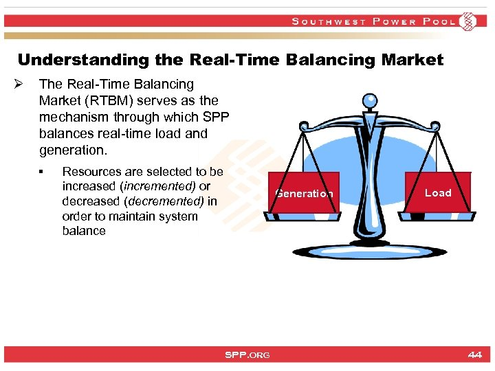 Understanding the Real-Time Balancing Market Ø The Real-Time Balancing Market (RTBM) serves as the