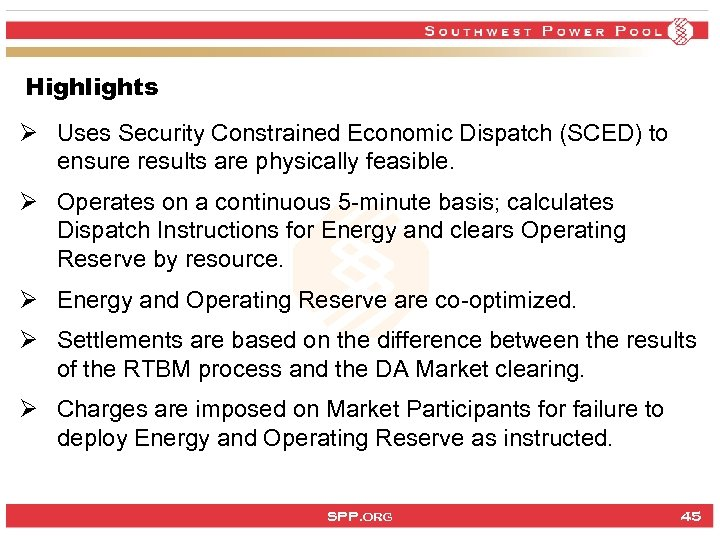 Highlights Ø Uses Security Constrained Economic Dispatch (SCED) to ensure results are physically feasible.