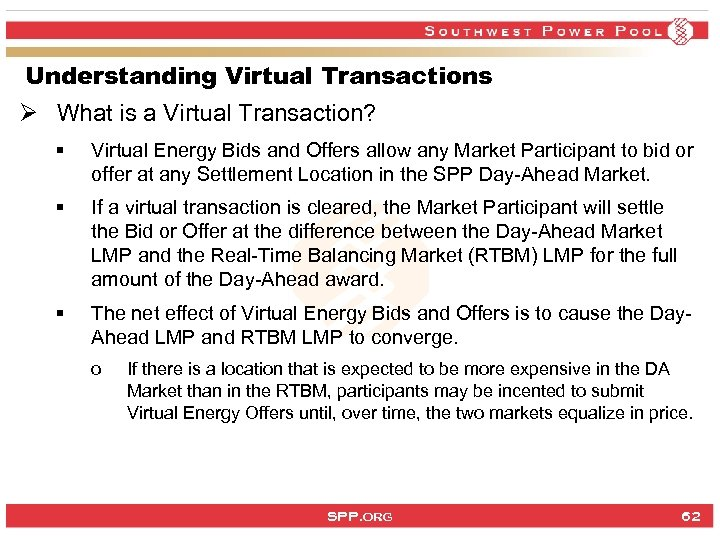 Understanding Virtual Transactions Ø What is a Virtual Transaction? § Virtual Energy Bids and