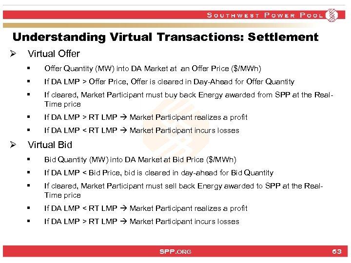 Understanding Virtual Transactions: Settlement Ø Virtual Offer § § If DA LMP > Offer