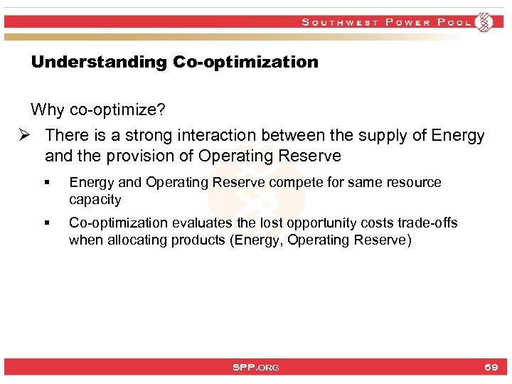 Understanding Co-optimization Why co-optimize? Ø There is a strong interaction between the supply of