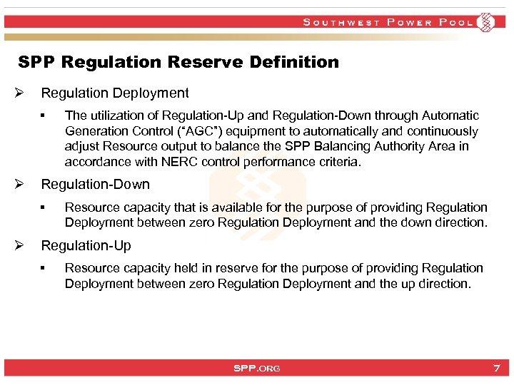 SPP Regulation Reserve Definition Ø Regulation Deployment § Ø Regulation-Down § Ø The utilization
