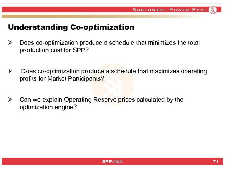 Understanding Co-optimization Ø Does co-optimization produce a schedule that minimizes the total production cost