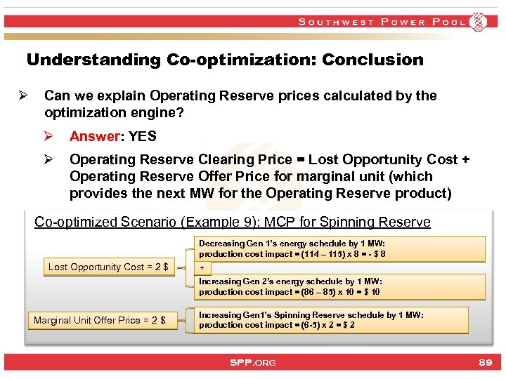 Understanding Co-optimization: Conclusion Ø Can we explain Operating Reserve prices calculated by the optimization